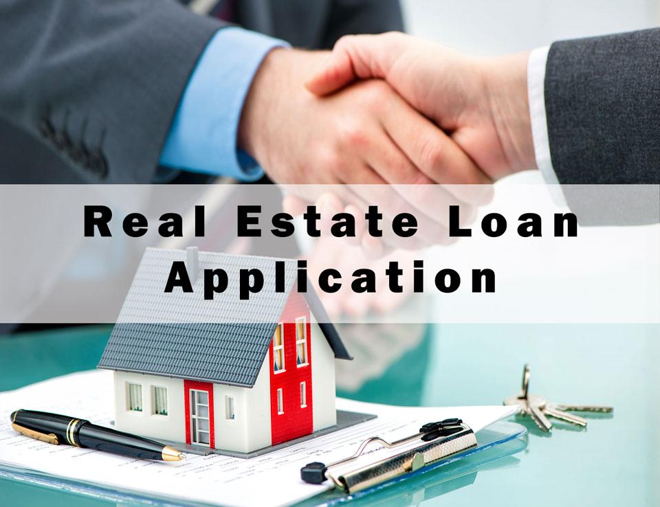 Real Estate Loan Application